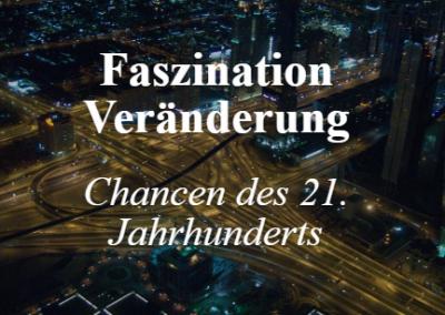 Faszination Veränderung -Chancen des 21. Jhd