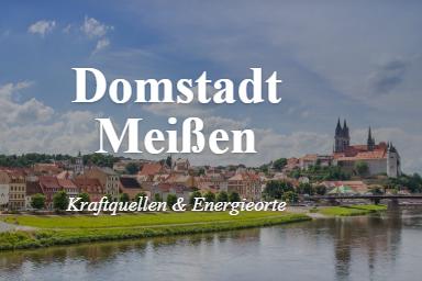 Kraftquellen und Energieorte – Domstadt Meißen