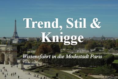 Trend, Stil & Knigge -Wissensfahrt in die Modestadt Paris